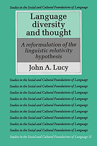 9780521387972: Language Diversity and Thought: A Reformulation of the Linguistic Relativity Hypothesis (Studies in the Social and Cultural Foundations of Language)