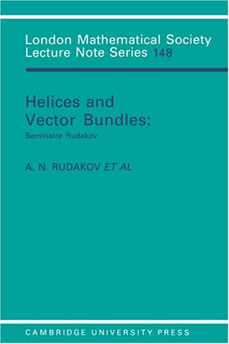 9780521388115: Helices and Vector Bundles Paperback: Seminaire Rudakov (London Mathematical Society Lecture Note Series)