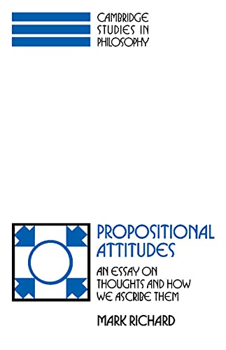 9780521388191: Propositional Attitudes: An Essay on Thoughts and How We Ascribe Them (Cambridge Studies in Philosophy)