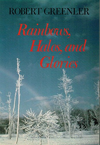 Rainbows, Halos and Glories: Greenler, Robert