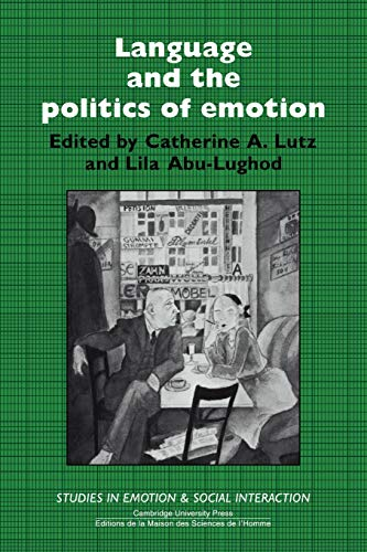 9780521388689: Language and the Politics of Emotion (Studies in Emotion and Social Interaction)