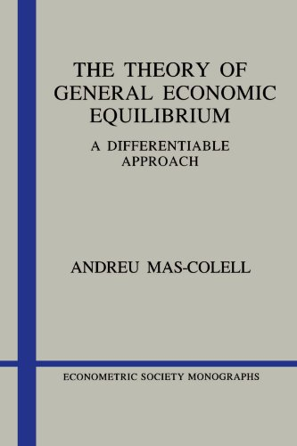 9780521388702: The Theory of General Economic Equilibrium: A Differentiable Approach (Econometric Society Monographs)
