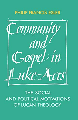 9780521388733: Community and Gospel in Luke-Acts: The Social and Political Motivations of Lucan Theology (Society for New Testament Studies Monograph Series)