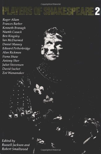 Players of Shakespeare v2: Further Essays in Shakespearean Performance by Players with the Royal ...