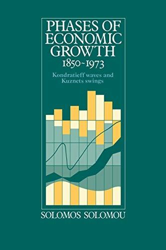 9780521389044: Phases of Economic Growth, 1850-1973: Kondratieff Waves and Kuznets Swings