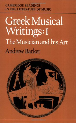 9780521389112: Greek Musical Writings: Volume 1, The Musician and his Art (Cambridge Readings in the Literature of Music)