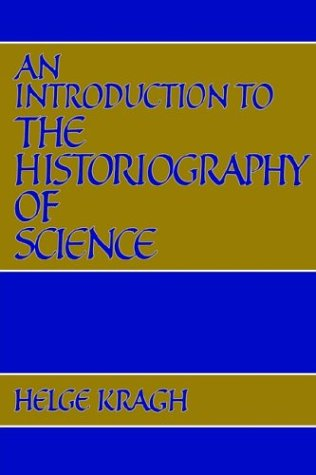 9780521389211: An Introduction to the Historiography of Science