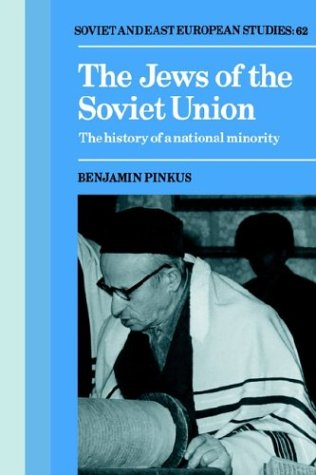 The Jews of the Soviet Union: The History of a National Minority: Benjamin Pinkus