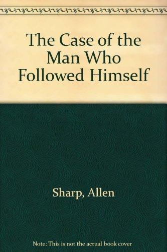 The Case of the Man Who Followed Himself