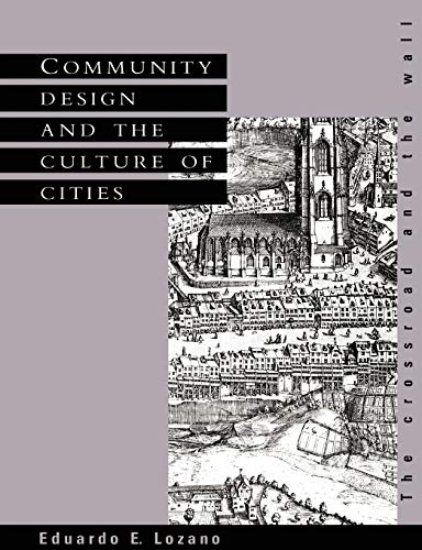 9780521389792: Community Design and the Culture of Cities: The Crossroad and the Wall