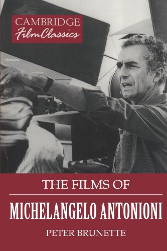9780521389921: The Films of Michelangelo Antonioni (Cambridge Film Classics)