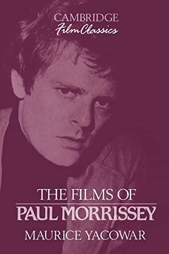 9780521389938: The Films of Paul Morrissey (Cambridge Film Classics)
