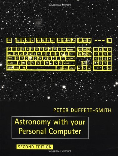 9780521389952: Astronomy with your Personal Computer