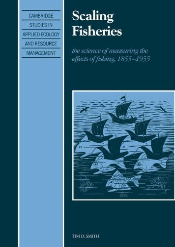 9780521390323: Scaling Fisheries: The Science of Measuring the Effects of Fishing, 1855-1955 (Cambridge Studies in Applied Ecology and Resource Management)