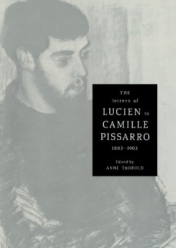 The Letters of Lucien to Camille Pissarro 1883-1903