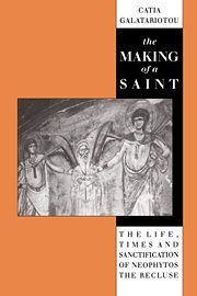 9780521390354: The Making of a Saint: The Life, Times and Sanctification of Neophytos the Recluse