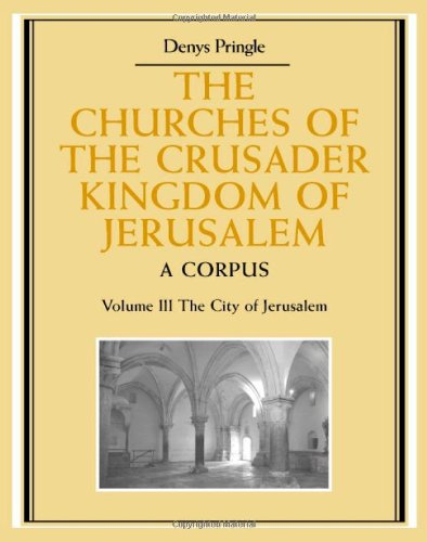 9780521390385: The Churches of the Crusader Kingdom of Jerusalem: Volume 3, The City of Jerusalem: A Corpus