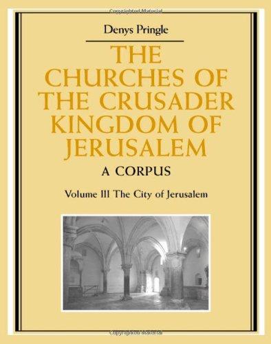 9780521390385: The Churches of the Crusader Kingdom of Jerusalem: Volume 3, The City of Jerusalem: A Corpus