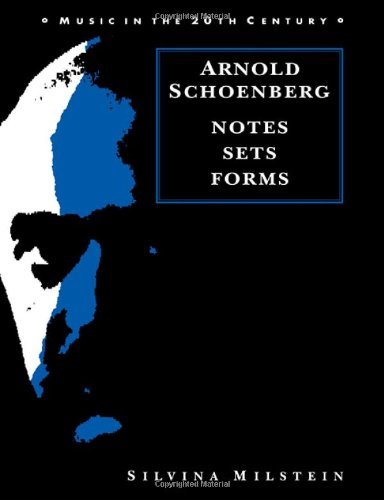 9780521390491: Arnold Schoenberg: Notes, Sets, Forms (Music in the Twentieth Century)