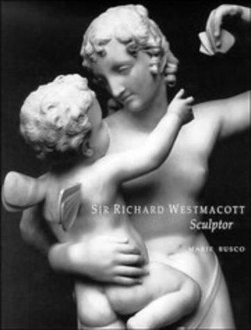 9780521390651: Sir Richard Westmacott, Sculptor