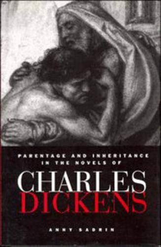 Parentage and Inheritance in the Novels of Charles Dickens (European Studies in English Literature)...