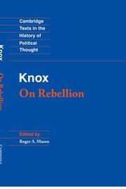 9780521390897: Knox: On Rebellion (Cambridge Texts in the History of Political Thought)