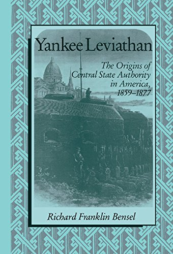 9780521391368: Yankee Leviathan: The Origins of Central State Authority in America, 1859-1877