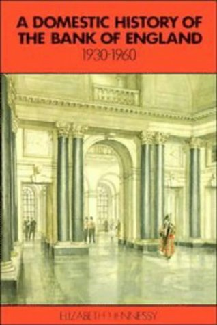 9780521391405: A Domestic History of the Bank of England, 1930-1960