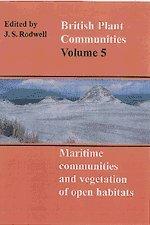 9780521391672: British Plant Communities: Volume 5, Maritime Communities and Vegetation of Open Habitats Hardback: Maritime Communities and Vegetation of Open Habitats v. 5