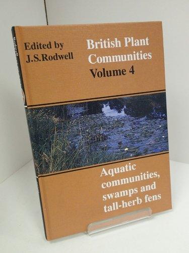 9780521391689: British Plant Communities: Volume 4, Aquatic Communities, Swamps and Tall-Herb Fens: Aquatic Communities, Swamps and Tall-herb Fens v. 4