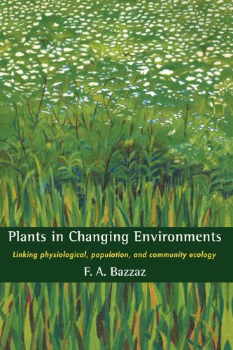 9780521391900: Plants in Changing Environments: Linking Physiological, Population, and Community Ecology (Cambridge Studies in Ecology (Hardcover))