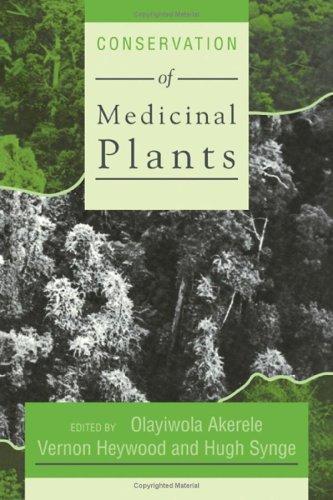 Conservation of Medicinal Plants: Proceedings of an: Akerele, Olayiwola;Heywood, Vernon