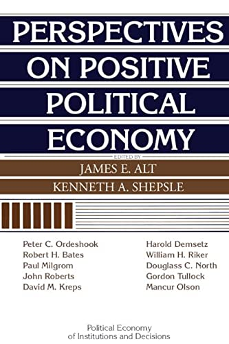 9780521392211: Perspectives on Positive Political Economy (Political Economy of Institutions and Decisions)