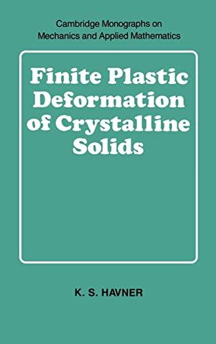 9780521392457: Finite Plastic Deformation of Crystalline Solids (Cambridge Monographs on Mechanics and Applied Mathematics)