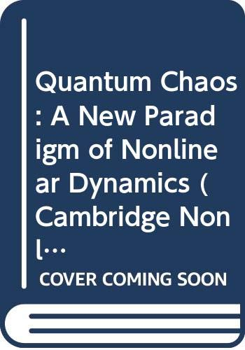 9780521392495: Quantum Chaos: A New Paradigm of Nonlinear Dynamics (Cambridge Nonlinear Science Series)