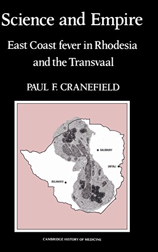 Science and Empire. East Coast Fever in Rhodesia and the Transvall.: Cranefield, Paul