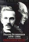 9780521392556: Franz Schreker, 1878-1934: A Cultural Biography (Music in the Twentieth Century)