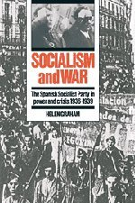 9780521392570: Socialism and War: The Spanish Socialist Party in Power and Crisis, 1936-1939