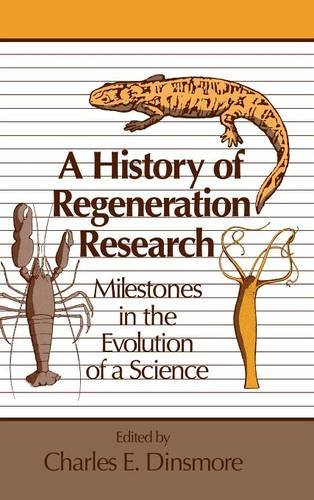 9780521392716: A History of Regeneration Research: Milestones in the Evolution of a Science