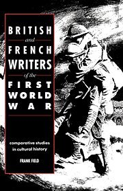 9780521392778: British and French Writers of the First World War: Comparative Studies in Cultural History