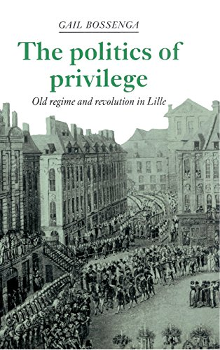 9780521392822: The Politics of Privilege: Old Regime and Revolution in Lille
