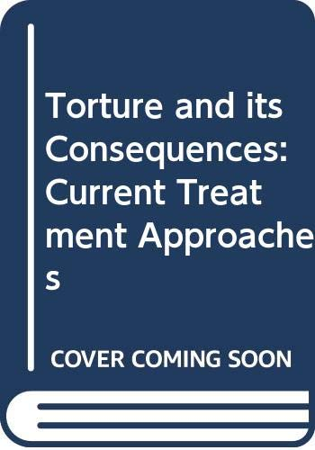 9780521392990: Torture and its Consequences: Current Treatment Approaches
