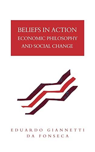 9780521393065: Beliefs in Action: Economic Philosophy and Social Change