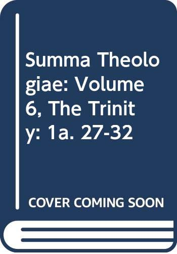Summa Theologiae: Volume 6, The Trinity: 1a. 27-32 (v. 6) (9780521393539) by Aquinas, Thomas