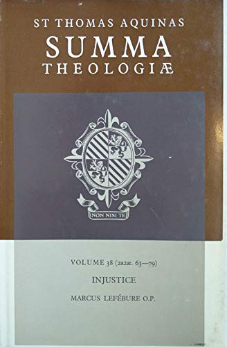Summa Theologiae: Volume 38, Injustice: 2a2ae. 63-79 (v. 38) (9780521393850) by Thomas Aquinas