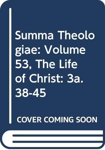 9780521394000: Summa Theologiae: Volume 53, The Life of Christ: 3a. 38-45