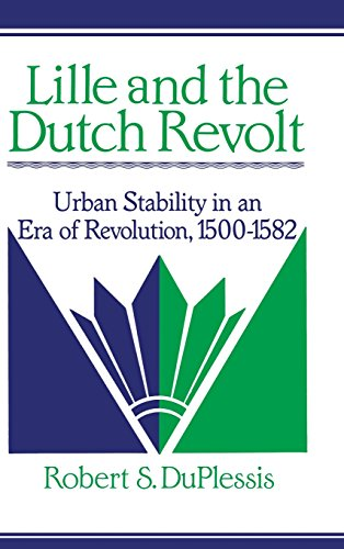 9780521394154: Lille and the Dutch Revolt: Urban Stability in an Era of Revolution, 1500-1582 (Cambridge Studies in Early Modern History)