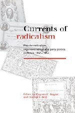 9780521394550: Currents of Radicalism: Popular Radicalism, Organised Labour and Party Politics in Britain, 1850-1914