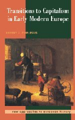 9780521394659: Transitions to Capitalism in Early Modern Europe (New Approaches to European History)