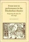 9780521394666: From Text to Performance in the Elizabethan Theatre: Preparing the Play for the Stage
